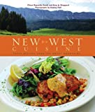 img - for New West Cuisine: Fresh Recipes from the Rocky Mountains by Chase Reynolds Ewald (2008-04-10) book / textbook / text book
