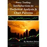 Forex Trading - An Introduction to Technical Analysis & Chart Patternsby Matthew Driver