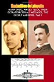 Maria Orsic,Nikola Tesla,Their Extraterrestrials Messages,Occult Ufos