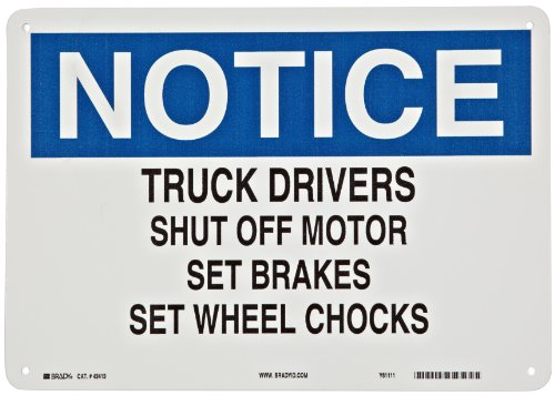 "Brady 43413 10"" Height, 14"" Width, B-555 Aluminum, Blue And Black On White Color Industrial Traffic Sign, Legend ""Notice, Truck Drivers Shut Off Motor Set Brakes Set Wheel Chocks"""