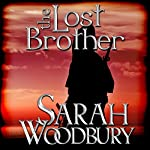 The Lost Brother: A Gareth & Gwen Medieval Mystery, Book 6 | Sarah Woodbury