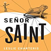 Senor Saint: The Saint, Book 33 | Leslie Charteris