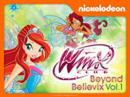 Winx Club: Beyond Believix Volume 1