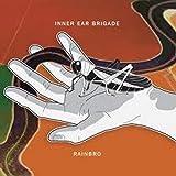 Rainbro by Inner Ear Brigade (2013-05-04)