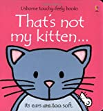 Fiona Watt That's Not My Kitten (Usborne Touchy Feely Books)