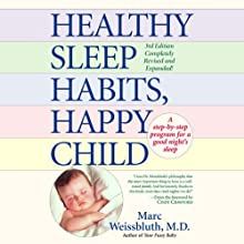 Healthy Sleep Habits, Happy Child (       UNABRIDGED) by Marc Weissbluth, MD Narrated by Paul Mantell