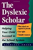 img - for The Dyslexic Scholar: Helping Your Child Achieve Academic Success [Paperback] [1995] (Author) Kathleen Nosek book / textbook / text book