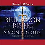 Blue Moon Rising: Forest Kingdom, Book 1 | Simon R. Green