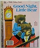 Good Night, Little Bear - a little golden…