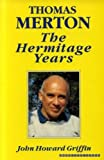 Thomas Merton: The Hermitage Years (086012214X) by Griffin, John Howard