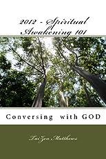 2012 Spiritual Awakening 101 (A User guide)