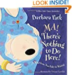 Ma! There's Nothing to Do Here!: A Wo...
