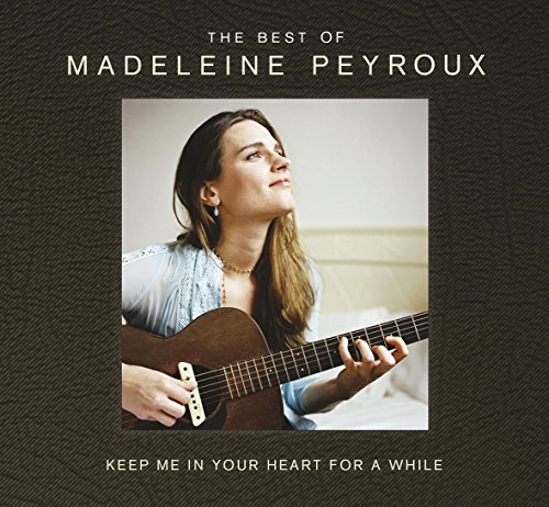 Madeleine Peyroux - Keep Me In Your Heart For A While: The Best Of Madeleine Peyroux - Zortam Music