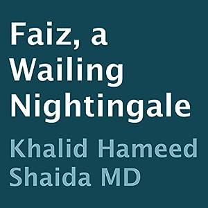 Faiz, a Wailing Nightingale | [Khalid Hameed Shaida]