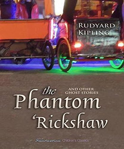 Rudyard Kipling - The Phantom Rickshaw and Other Ghost Stories (Illustrated)