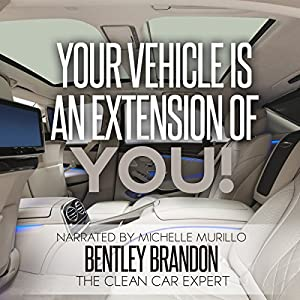 Your Vehicle Is an Extension of You! Audiobook