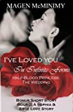I've loved you in infinit forms (Half-Blood Princess: A Wedding Novella)