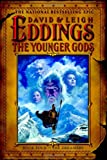 The Younger Gods (The Dreamers, Book 4) (0446532282) by Eddings, David
