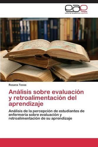 Análisis sobre evaluación y retroalimentación del aprendizaje  [Tessa Rosana] (Tapa Blanda)