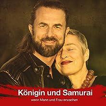 Königin und Samurai: wenn Mann und Frau erwachen Hörbuch von Veit Lindau Gesprochen von: Veit Lindau