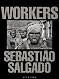 Sebastio Salgado: Workers: An Archaeology of the Industrial Age