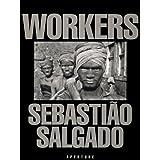 Sebasti�o Salgado: Workers: An Archaeology of the Industrial Age ~ Sebastiao Salgado