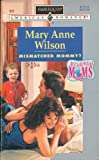 Mismatched Mommy? (Accidental Moms) (Harlequin American Romance #652) (0373166524) by Mary Anne Wilson