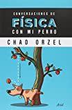 img - for Conversaciones de f sica con mi perro book / textbook / text book