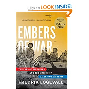Embers of War: The Fall of an Empire and the Making of America's Vietnam by
