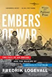 Embers of War: The Fall of an Empire and the Making of Americas Vietnam