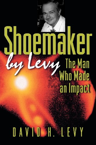 Shoemaker by Levy: The Man Who Made an Impact: David H. Levy: 9780691113258: Amazon.com: Books