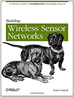 Building Wireless Sensor Networks: with ZigBee, XBee, Arduino, and Processing ebook download