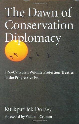 The Dawn of Conservation Diplomacy: U.S.-Canadian Wildlife Protection Treaties in the Progressive Era (Weyerhaeuser Envi