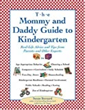 img - for The Mommy and Daddy Guide to Kindergarten: Real-Life Advice and Tips from Parents and Other Experts by Bernard Susan Yager Cary O. (2000-11-01) Paperback book / textbook / text book