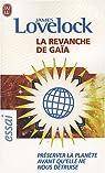 La revanche de Ga�a : Pr�server la plan�te avant qu'elle ne nous d�truise par Lovelock