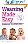 Weaning Made Easy: All you Need to Kn...