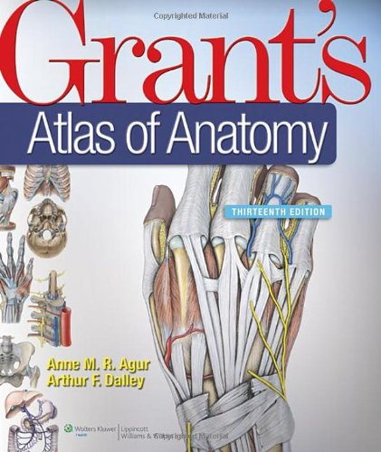 Grant's Atlas of Anatomy, 13th Edition