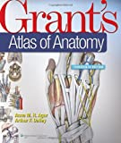 Grants Atlas of Anatomy, 13th Edition