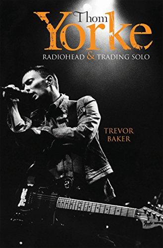 Thom Yorke – Radiohead & Trading Solo
