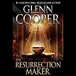 The Resurrection Maker: A Thriller | Glenn Cooper