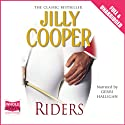 Riders (       UNABRIDGED) by Jilly Cooper Narrated by Gerri Halligan