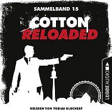 Cotton Reloaded: Sammelband 15 (Cotton Reloaded 43-45) Hörbuch von Christian Weis, Jürgen Benvenuti, Peter Mennigen Gesprochen von: Tobias Kluckert