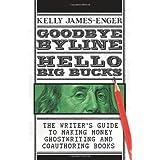 Goodbye Byline: Hello Big Bucks ~ Kelly James-Enger