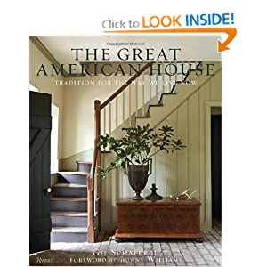 The Great American House: Tradition for the Way We Live Now [Hardcover]