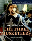 Image of Oxford Playscripts: The Three Musketeers (Oxford Modern Playscripts)