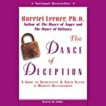 The Dance of Deception: A Guide to Authenticity and Truth Telling in Women's Relationships | Harriet Lerner, PhD