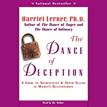 The Dance of Deception: A Guide to Authenticity and Truth Telling in Women's Relationships Audiobook by Harriet Lerner, PhD Narrated by Harriet Lerner