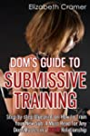 Dom's Guide To Submissive Training: S...