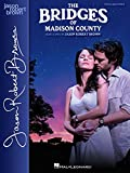 The Bridges of Madison County: Vocal Selections - Vocal Line with Piano Accompaniment