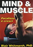img - for Mind & muscle. Focalizza e cresci book / textbook / text book